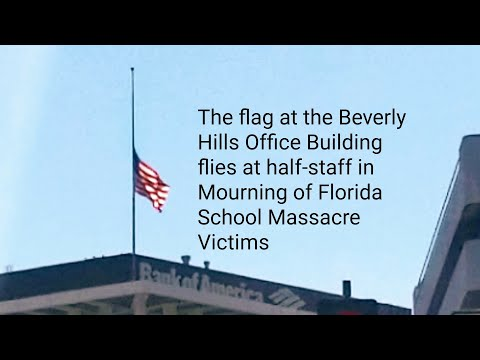 The US Flag in Beverly Hills flies at Half-Staff in Mourning for Florida School Massacre Victims