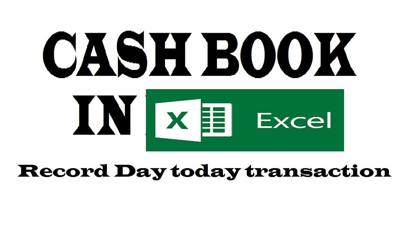 how to record daily cash transaction in excel youtube