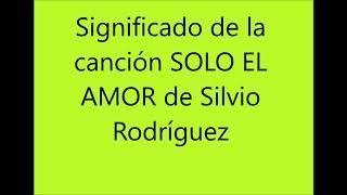Significado De La Canción Solo El Amor Youtube