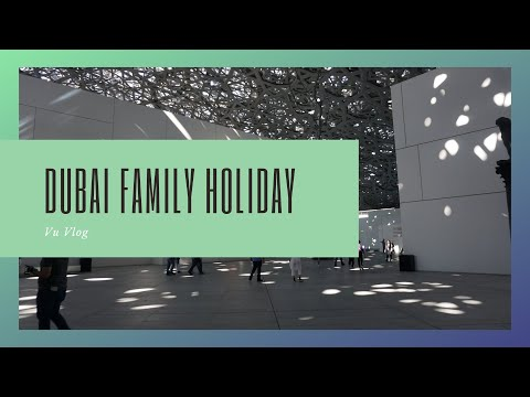 Dubai Family Holiday with a 2 Year Old | 2019