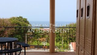 A Day in the Life: An ISD Student