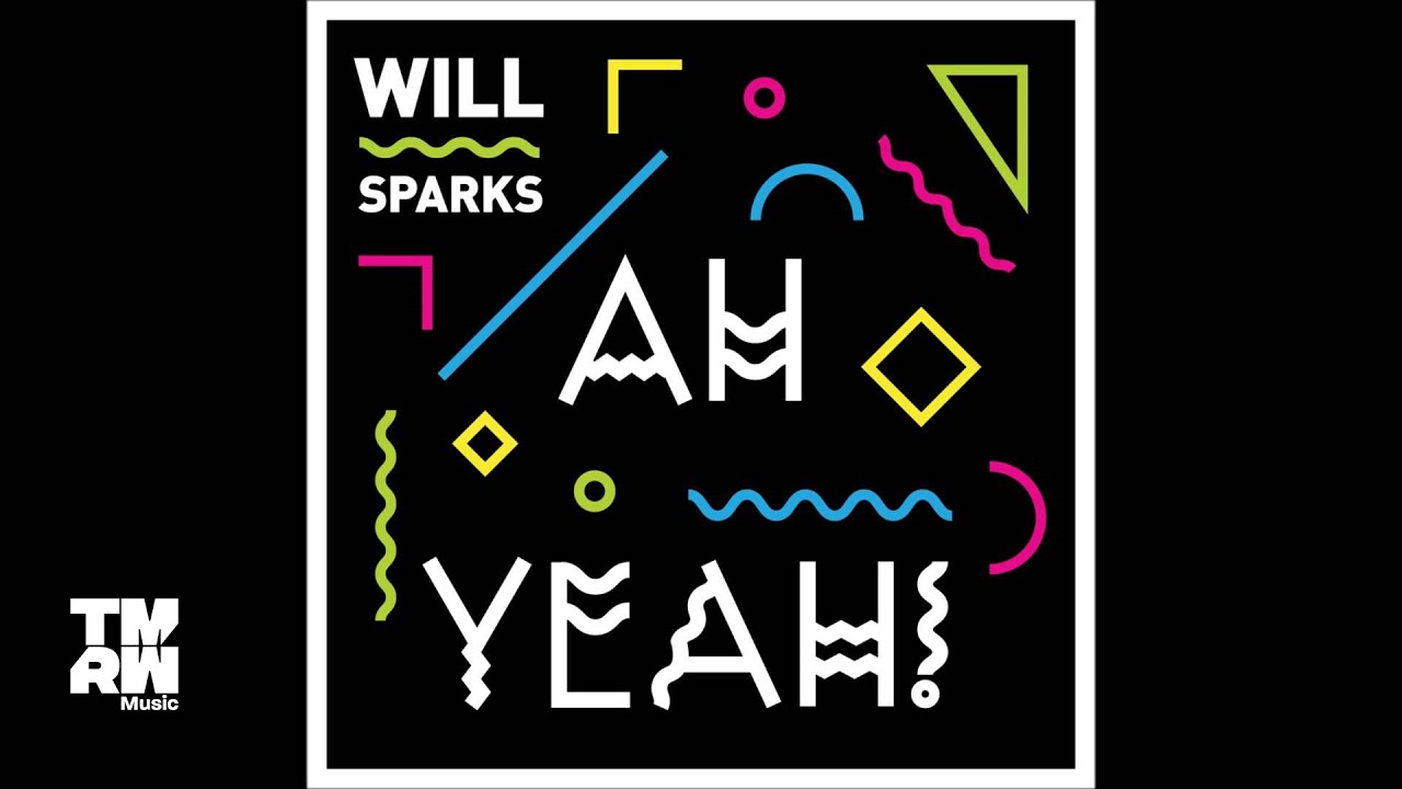 Will sparks ah yeah mp3