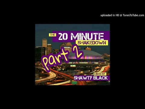 20 Minute Shakedown PART 2 ( New Orleans Bounce Mix )