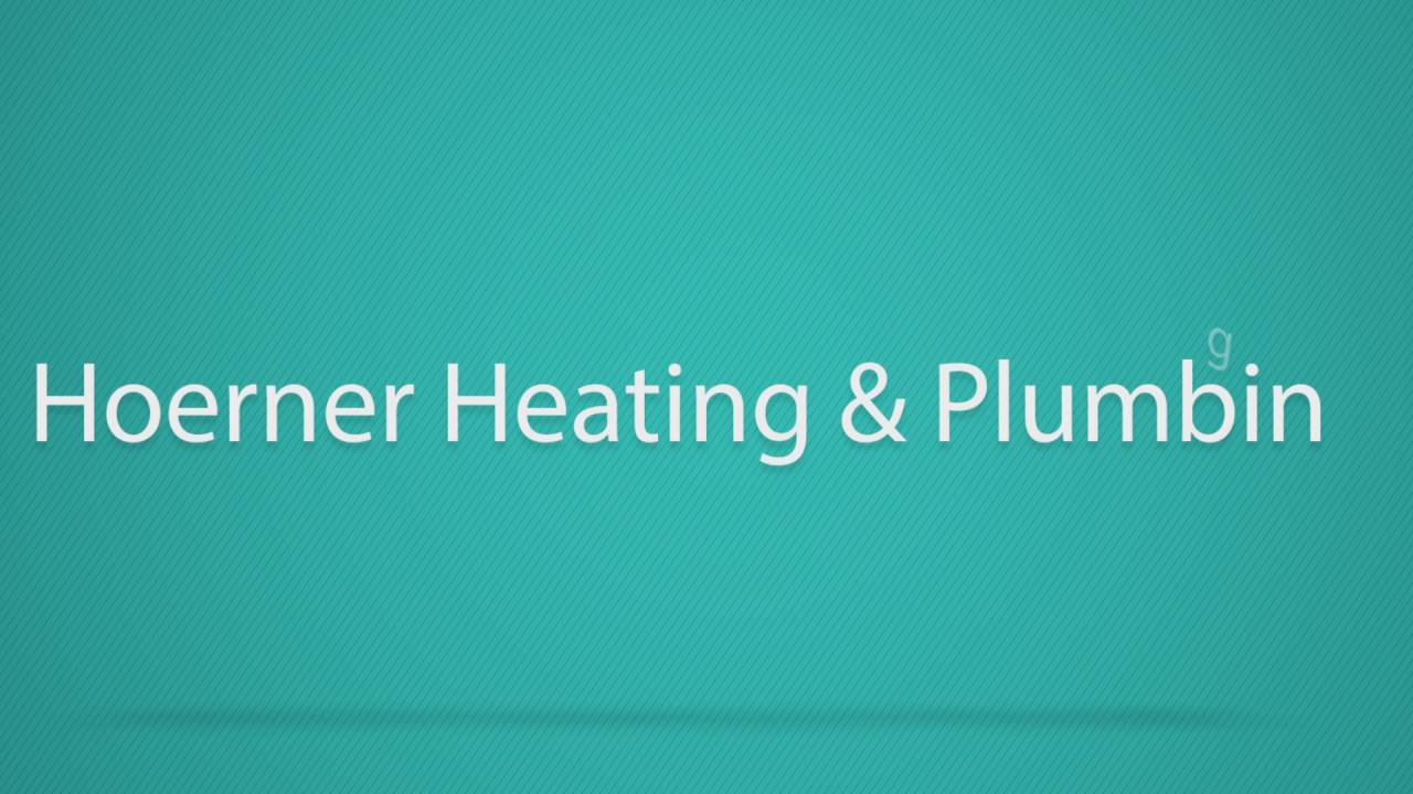 Hoerner Heating and Plumbing Intro - YouTube
