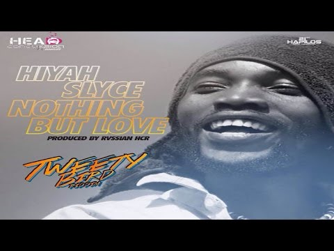 Hyah Slyce - Nothing But Love (Tweety Bird Riddim) | Head Concussion Records