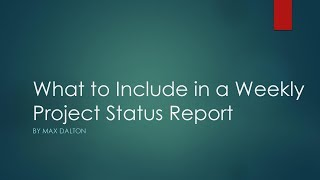 What to Include in a Weekly Project Status Report