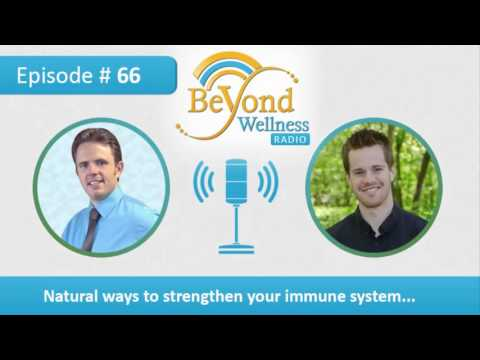 Natural Ways to Strengthen Your Immune System – Podcast #66