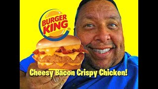 BURGER KING® Cheesy Bacon Crispy Chicken Sandwich Review!