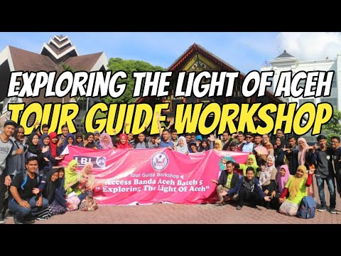 Tour Guide Workshop Access Batch Five(5)Banda Aceh