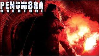 Penumbra: Overture - Стрим №1 - Старые ужасы...