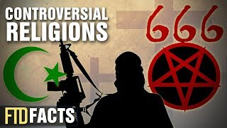 5 Most Controversial Religions