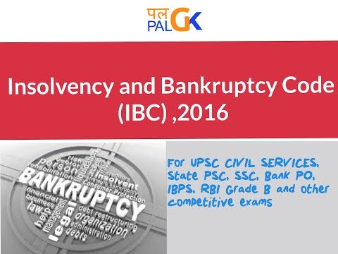 Insolvency and Bankruptcy code (IBC) : Explained & Simplified