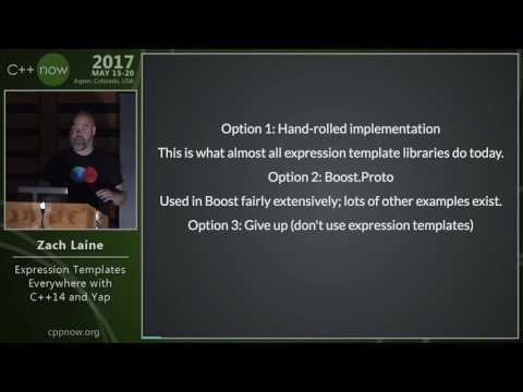 """C++Now 2017: Zach Laine """"Expression Templates Everywhere with C++14 and Yap"""""""