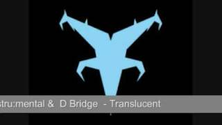 Instru:mental & D-Bridge - Translucent (Darkestral Recordings)