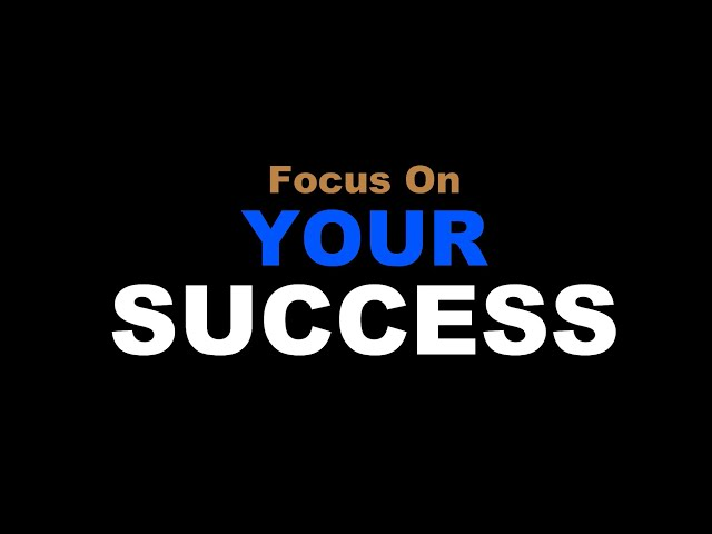 Focus On Your Success