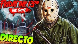 JASON NAVIDEÑO !! DIRECTO ESPECIAL FRIDAY THE 13TH: THE GAME Makiman