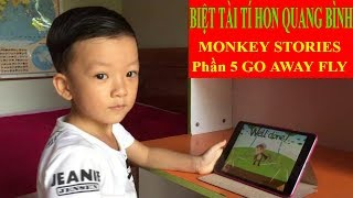 Quang Binh tiny knack | Learn English Monkey Stories Part 5, Go Away Fly