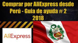 Comprar por AliExpress desde Perú - Guia de ayuda N° 2.   2018