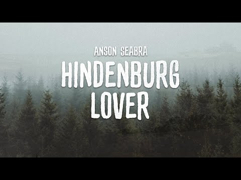 Anson Seabra - Hindenburg Lover