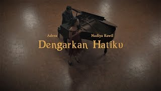 Dengarkan Hatiku - Adera feat.Nadiya Rawil (Music Video) MP3