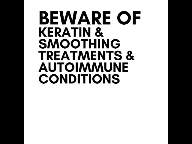Beware of Keratin Treatments