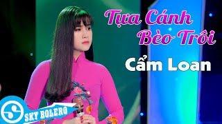 Tựa Cánh Bèo Trôi - Cẩm Loan ( Sáng Tác : Hoàng Minh ) MV OFFICIAL