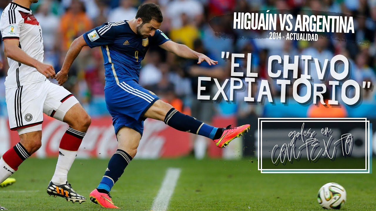 Goles en contexto - Higuaín vs Argentina - El Chivo Expiatorio
