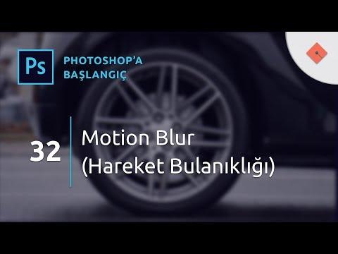 Photoshop Dersleri - Başlangıç - 32 - Motion Blur (Hareket Bulanıklığı)