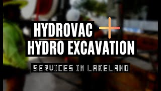 Hydrovac and Hydro Excavation Services in Lakeland