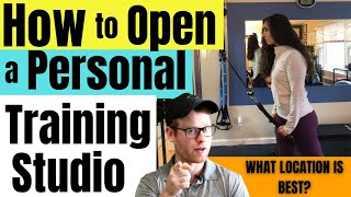 How to Open a Personal Training Studio | What Location is Best?