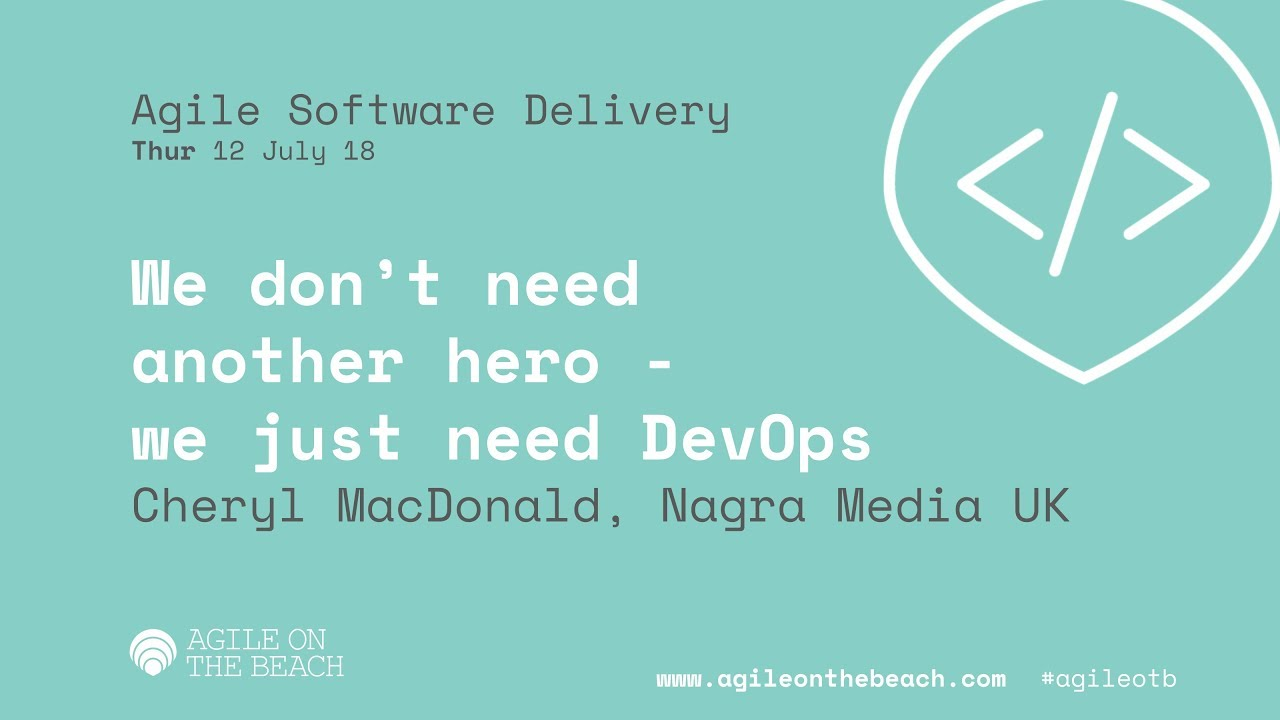 We don't need another hero - we just need DevOps - Agile on