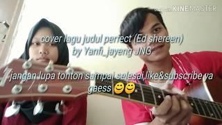 Gambar cover perfect by Ed Sheeran cover cewek suara merdu gaess
