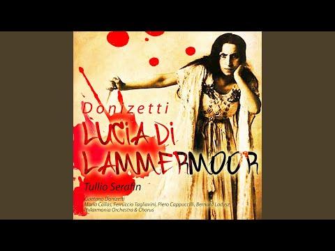 """Donizetti: Lucia Di Lammermoor - Act 2 - """"Appressati, Lucia"""" - """"Il Pallor Funesto, Orrendo"""""""
