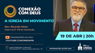 CONEXÃO COM DEUS AO VIVO - Igreja Presbiteriana Unida de São Paulo - 19/04/2021