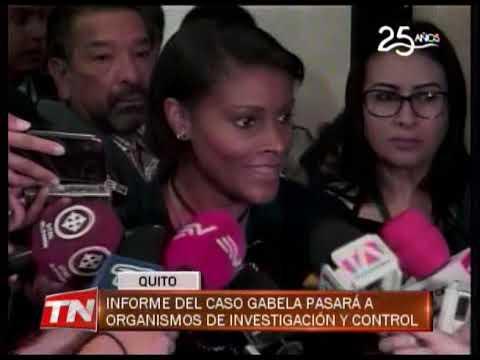 Informe del caso Gabela pasará a organismos de investigación y control