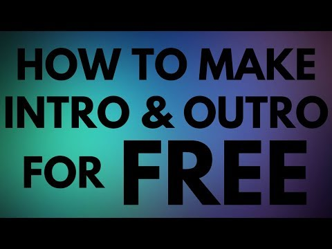 How To Make a YouTube Intro and Outro for FREE! 2017/2018 (EASY)