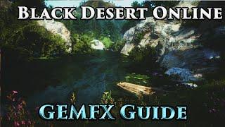 Black Desert Online GEMFX Beautiful Graphics Guide