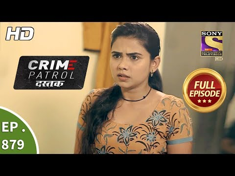Crime Patrol Dastak - Ep 879 - Full Episode - 5th October, 2018