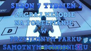 FORTNITE ZAGRAJ MELODIE NA FORTEPIANIE SEZON 7 TYDZIEŃ 2