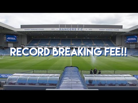 Rangers accept RECORD BREAKING offer - Transfer Talk Daily