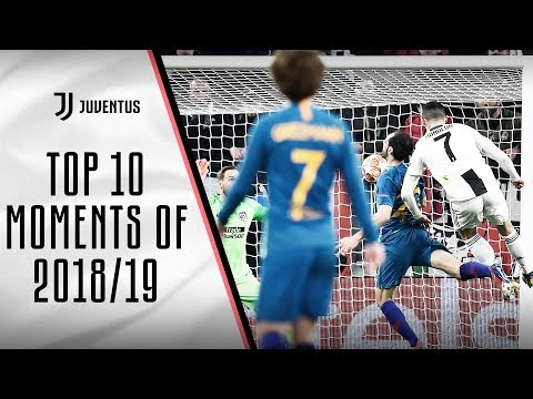 TOP 10 JUVENTUS MOMENTS OF 2018/19