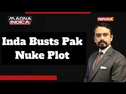 Inda Busts Pak Nuke Plot   Magna Indica With Rishabh Gulati
