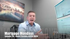 Home Possible House Hack | Mortgage Mondays #116