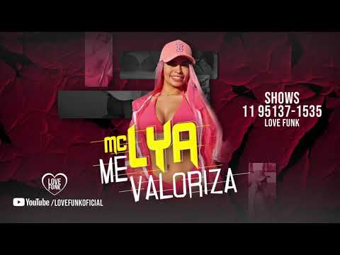 Mc Lya - Me Valoriza (DJ GM) BREGA FUNK 2019