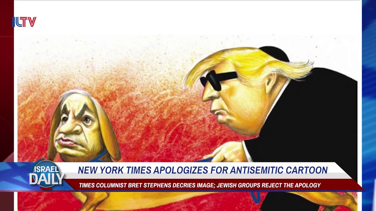 New York Times Apologizes For Antisemitic Cartoon Your News From