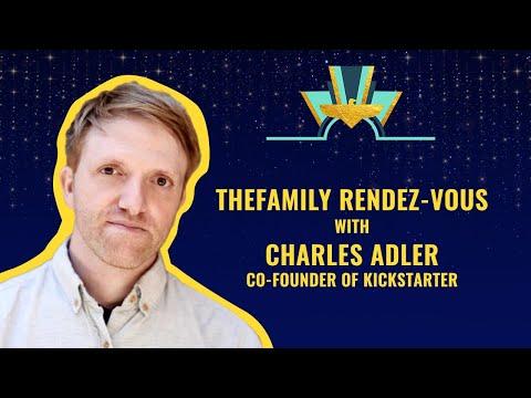 TheFamily RendezVous with Charles Adler, Cofounder of Kickstarter