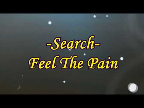 Search -Feel The Pain With Lyric