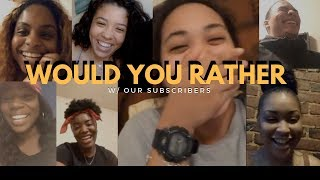 WOULD YOU RATHER WITH SUBSCRIBERS!!!