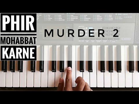 Phir Mohabbat Karne Chala Hai Tu Piano Cover   Murder 2