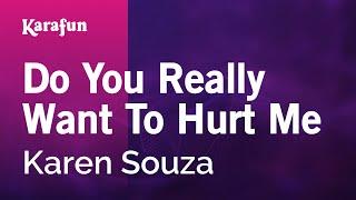 Karaoke Do You Really Want To Hurt Me Karen Souza